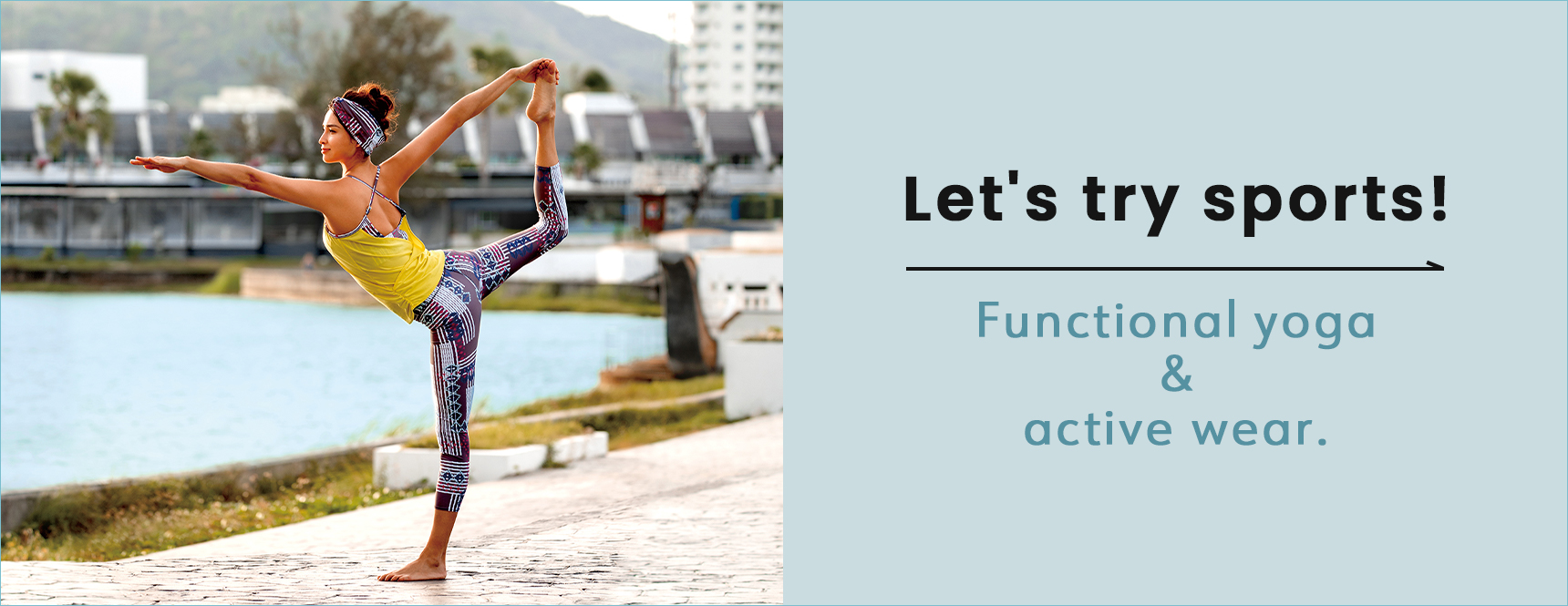 Let's try sports!Functional yoga & active wear.