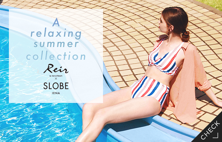 【Reir×SLOBEコラボ商品】A relaxing summer collection