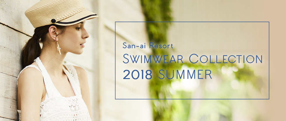 San-ai Resort SWIMWEAR COLLECTION 2018 SUMMER